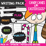 Opinion / Persuasive Writing Packet - Easter Eggs vs Candy Canes