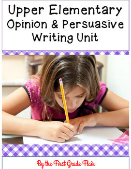 Opinion & Persuasive Writing Unit (3rd to 5th Grade)