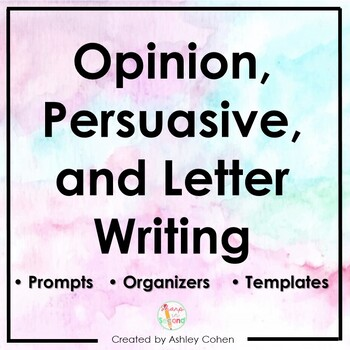 Opinion, Persuasive, and Letter Writing - Organizers, Templates, and Prompts!