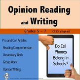 Opinion Writing and Opinion Reading - Do Cell Phones Belong in Schools?