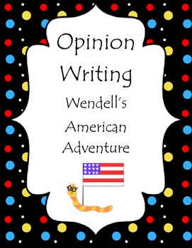 State Report Opinion Writing- Wendell's American Adventure