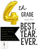 Opinion Writing: 4th Grade was the Best School Year Ever! (CCSS)