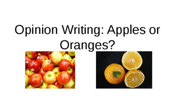 Opinion Writing: Apples or Oranges