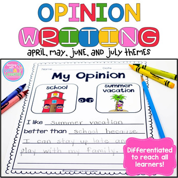 Opinion Writing {April, May, June, and July Themes}