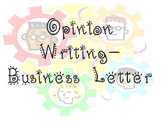 Opinion Writing -- Business Letter Graphic Organizer
