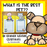 Opinion Writing Craftivity: The Best Pet!