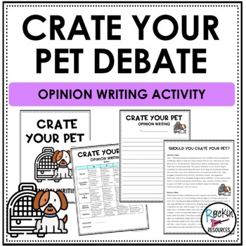 Opinion Writing:  Crate Your Pet Debate