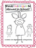 Opinion Writing Fun - Should Bubblegum Be Allowed at School?