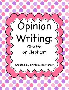 Opinion Writing: Giraffe or Elephant