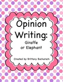 Opinion Writing: Giraffe or Elephant