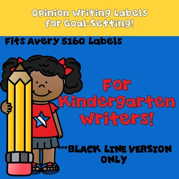 Goal Setting Labels For Kindergarten! Opinion Writing  BLACK LINE ONLY