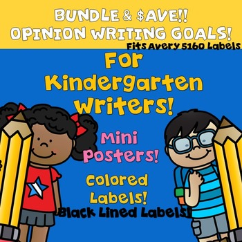 Goal Setting Labels & Posters For Kindergarten! Opinion Writing  BUNDLE $ SAVE!
