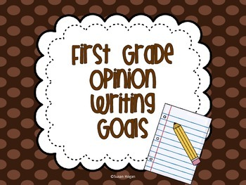 Opinion Writing Goals {First Grade}