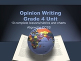 Opinion Writing Grade 4  Unit/  10 great lessons aligned CCSS