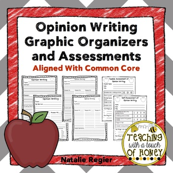 Opinion Writing Graphic Organizers and Assessments: Aligne