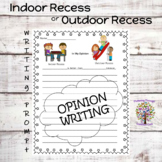 Opinion Writing Indoor Recess or Outdoor Recess