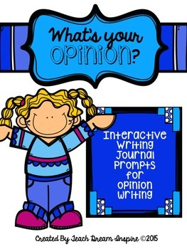 Opinion Writing Interactive Journal Prompts