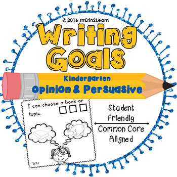 Opinion Writing Kindergarten Goals Persuasive