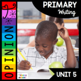Opinion Writing - Kindergarten and First Grade - Writer's Center - Workshop
