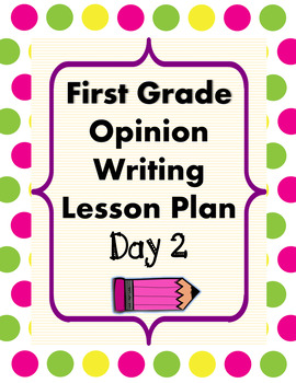 Opinion Writing Lesson Day 2