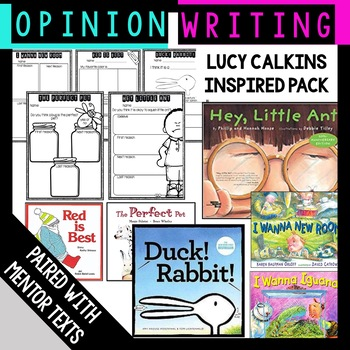 Opinion Writing Lucy Calkins Writing Pack with Mentor Text