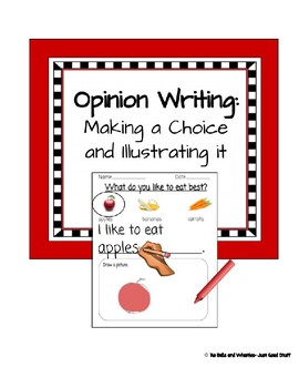 Opinion Writing- Making a Choice and Illustrating it