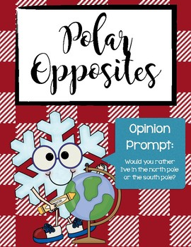 Opinion Writing: North Pole or South Pole?