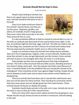 should animals be kept in zoos persuasive essay This helped me on my essay i do not think animals should be kept in zoos because there is a lot of cruelty they use things and test it on the animalsthey need to see freedom they deserve to be free they do not want to see poking all the time on the glass they put drugs in the animals even the animals have to stay in a cage some of them.