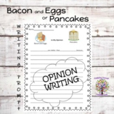 Opinion Writing Pancakes or Bacon and Eggs