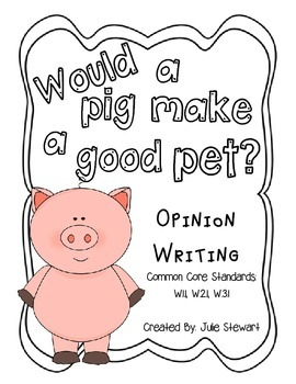 Opinion Writing-Pigs as Pets?