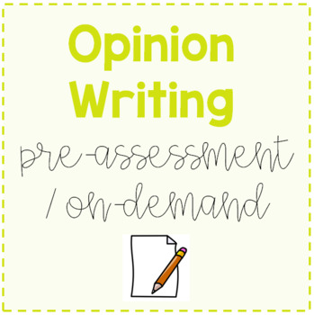 Opinion Writing Pre Assessment On Demand