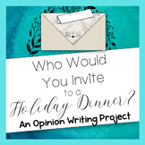 Opinion Writing Project: Who Would You Invite to Dinner?