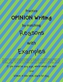 Opinion Writing:  Reasons & Example match