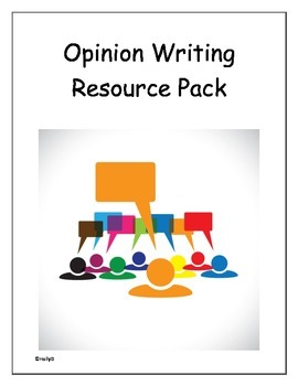 Opinion Writing Resource Pack