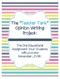 "Opinion Writing ""Teacher Tank"" Project: COMMON CORE ALIGNED"