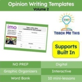 Opinion Writing Templates and Graphic Organizers Volume 2