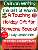 """Opinion Writing: """"The Gift of Words"""" 5 Day No Prep Lesson Plans. Parent Gift."""