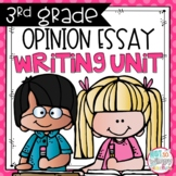 Opinion Writing Unit THIRD GRADE