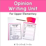 Opinion Writing Unit for Upper Elementary