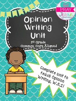 Opinion Writing Unit-5th Grade