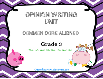 Opinion Writing Unit CCSS Aligned Grade 3 ( W.3.1 a-d )