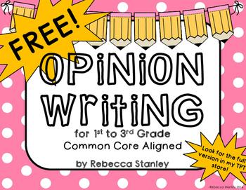 Opinion Writing Unit: Common Core Aligned FREEBIE