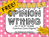 Opinion Writing Unit: Common Core Aligned FREEBIE