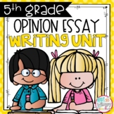 Opinion Writing Unit FIFTH GRADE