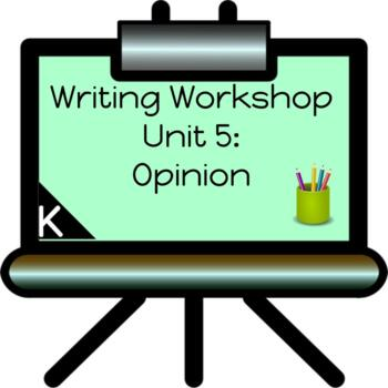 Opinion Writing Unit for Kindergarten