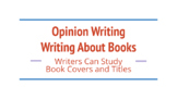 Opinion Writing - Using Book Covers and Titles to Find More Reasons
