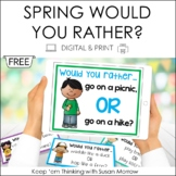 Opinion Writing: Would You Rather? Spring Theme FREE DIGIT