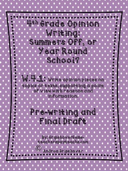 Opinion Writing- Year Round Schoool or Summer Breaks? 4.W.1