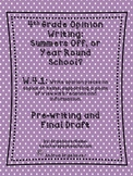 Opinion Writing- Year Round Schoool or Summer Breaks? 4.W.1