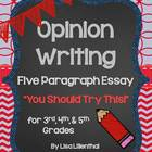 """Opinion Writing """"You Should Try This!"""" Five Paragraph Essay {Common Core}"""